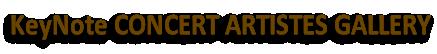 KeyNote CONCERT ARTISTES GALLERY