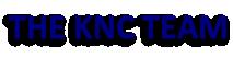 THE KNC TEAM