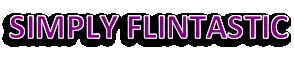 SIMPLY FLINTASTIC